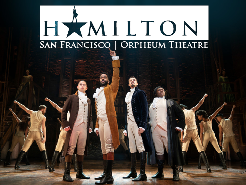 Hamilton at Orpheum Theatre San Francisco