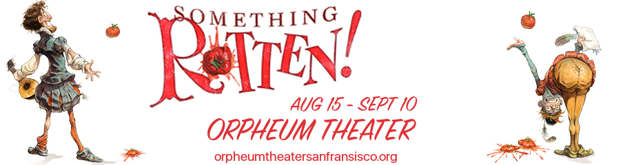 something rotten musical orpheum theater san fransisco tickets